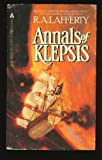 The Annals of Klepsis (0441023207) by Lafferty, R. A.