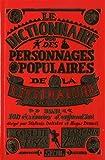 echange, troc Stéfanie Delestré, Hagar Desanti - Dictionnaire des personnages populaires de la littérature : XIXe et XXe siècles