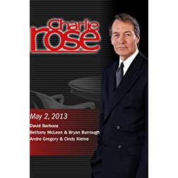 Charlie Rose -  David Barboza; Bethany McLean & Bryan Burrough; Andre Gregory (May 2, 2013)