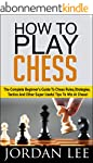 How To Play Chess: The Complete Begin...