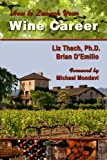 img - for How to Launch your Wine Career: Dream Jobs in America's Hottest Industry book / textbook / text book