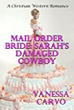 Mail Order Bride: Sarahs Damaged Cowboy
