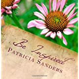Be Inspired: inspirations in nature ~ Patricia Sanders