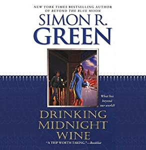 Drinking Midnight Wine | [Simon R. Green]