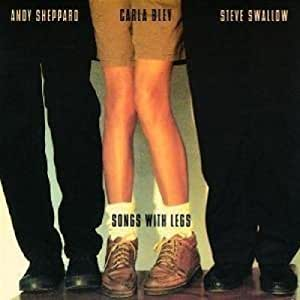 Carla Bley - Songs With Legs - Amazon.com Music
