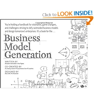 Business Model Generation: A Handbook for Visionaries, Game Changers, and Challengers [Paperback]