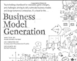 Business Model Generation: A Handbook for Visionaries, Game Changers, and Challengers [ペーパーバック] / Alexander Osterwalder, Yves Pigneur (著); Wiley (刊)