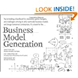 Buy Business Model Generation: A Handbook for Visionaries, Game Changers, and Challengers by Alexander Osterwalder and Yves Pigneur