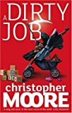 Christopher Moore A Dirty Job: A Novel
