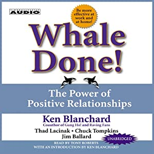 Whale Done!: The Power of Positive Relationships | [Ken Blanchard]