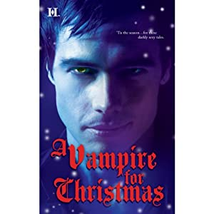 A Vampire for Christmas | [Laurie London, Michele Hauf, Caridad Pineiro, Alexis Morgan]