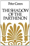 The Shadow of the Parthenon: Studies in Ancient History and Literature (0520255070) by Green, Peter