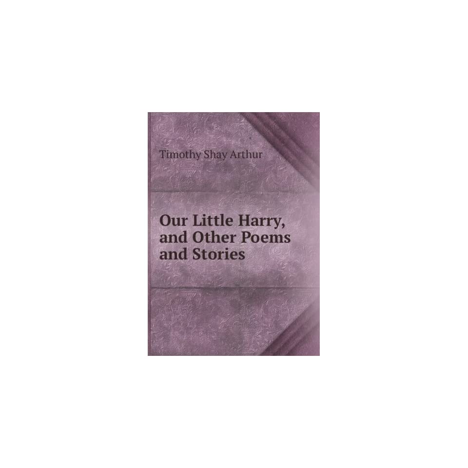 Our Little Harry, and Other Poems and Stories Timothy