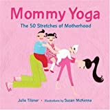 Image of Mommy Yoga: The 50 Stretches of Motherhood