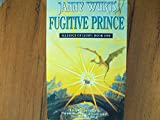 Fugitive Prince: First Book of The Alliance of Light (The Wars of Light and Shadow, Book 4) (The Wars of Light and Shadow series) (Bk. 1) (0006482996) by Wurts, Janny