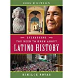 img - for Everything You Need to Know about Latino History (2008)[ EVERYTHING YOU NEED TO KNOW ABOUT LATINO HISTORY (2008) ] by Novas, Himilce (Author ) on Dec-01-2007 Paperback book / textbook / text book