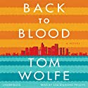 Back to Blood: A Novel (       UNABRIDGED) by Tom Wolfe Narrated by Lou Diamond Phillips