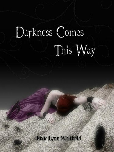 Darkness Comes This Way (Guardians of the Night) by Pixie Lynn Whitfield