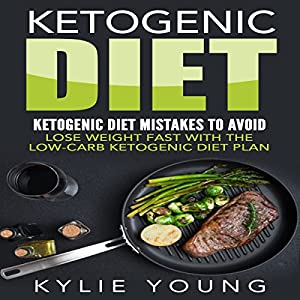Ketogenic Diet: Ketogenic Diet Mistakes to Avoid Audiobook
