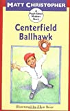 Centerfield Ballhawk (Peach Street Mudders) (Soar to Success) (Peach Street Mudders Story)