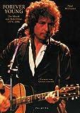 Forever Young: Die Musik von Bob Dylan 1974-1986