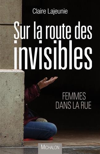 Sur la route des invisibles - Femmes dans la rue