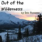 Out of the Wilderness | Deb Vanasse