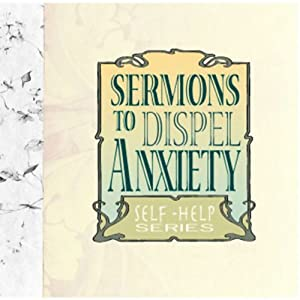 Sermons to Dispel Anxiety Audiobook