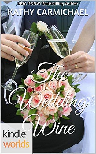 Four Weddings and a Fiasco: The Wedding Wine (Kindle Worlds Novella) PDF