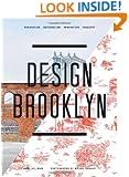 Design Brooklyn: Renovation, Restoration, Innovation, Industry