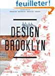 Design Brooklyn: Renovation, Restorat...