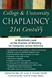 img - for College & University Chaplaincy in the 21st Century: A Multifaith Look at the Practice of Ministry on Campuses across America book / textbook / text book