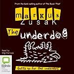The Underdog: Wolfe Brothers #1 | Markus Zusak