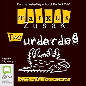 The Underdog: Wolfe Brothers #1 | [Markus Zusak]