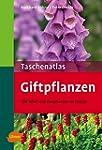 Taschenatlas Giftpflanzen: 170 Wild-...