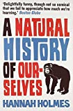 img - for A Natural History of Ourselves by Holmes, Hannah (2010) Paperback book / textbook / text book
