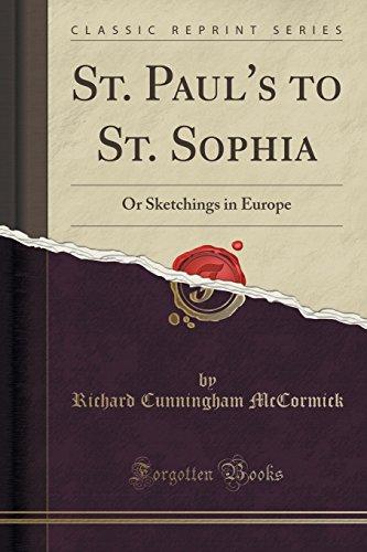 St. Paul's to St. Sophia: Or Sketchings in Europe (Classic Reprint)