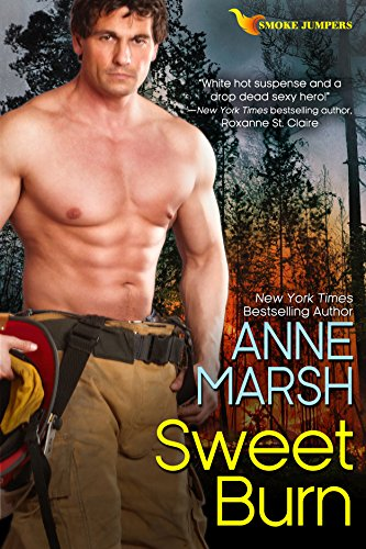 Anne Marsh - Sweet Burn (The Smoke Jumpers Book 5)
