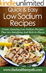 Low Sodium Recipes: Create Amazing Lo...