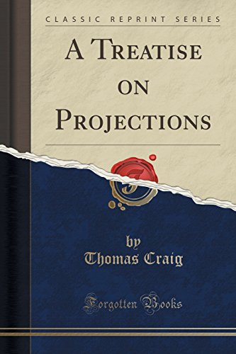 A Treatise on Projections (Classic Reprint)