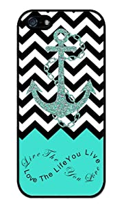 Live the Life You Love, Love the Life You Live. Turquoise Black White Chevron with Anchor Rubber iPhone 5 Case – Fits iphone 5 T-Mobile, AT&T, Sprint, Verizon and International