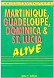 Martinique, Guadeloupe, Dominica and St. Lucia (Alive Guides)