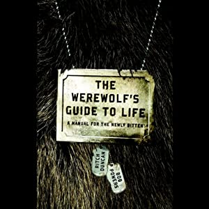 The Werewolf's Guide to Life: A Manual for the Newly Bitten | [Bob Powers, Ritch Duncan]