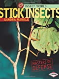 Sandra Markle Stick Insects: Masters of Defense (Insect World)