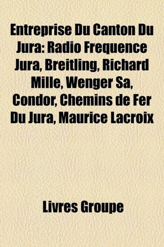 entreprise-du-canton-du-jura-radio-frquence-jura-breitling-richard-mille-wenger-sa-condor-chemins-de