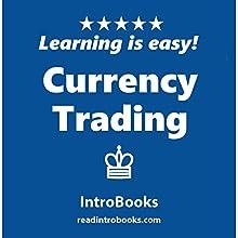 Currency Trading | Livre audio Auteur(s) :  IntroBooks Narrateur(s) : Andrea Giordani