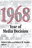 1968: Year of Media Decision (Media Studies Series)