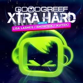 Goodgreef Xtra Hard - Mixed by Lisa Lashes, Showtek, Kutski [Explicit]