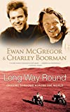 Long Way Round: Chasing Shadows Across the World Ewan McGregor