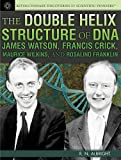 img - for The Double Helix Structure of DNA: James Watson, Francis Crick, Maurice Wilkins, and Rosalind Franklin (Revolutionary Discoveries of Scientific Pioneers) book / textbook / text book